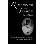 Romancing the Shadow by Gerald Kennedy