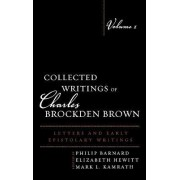 Collected Writings of Charles Brockden Brown by Philip Barnard