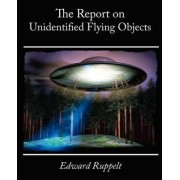 The Report on Unidentified Flying Objects by Edward Ruppelt