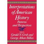 Interpretations of American History: 6th Ed, Vol 1 to 1877 by Gerald N. Grob