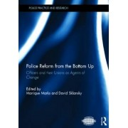 Police Reform from the Bottom Up by Monique Marks