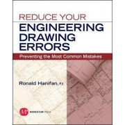 Reduce Your Engineering Drawing Errors by Ronald Hanifan