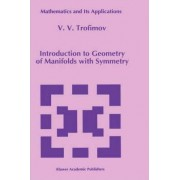 Introduction to Geometry of Manifolds with Symmetry by V.V. Trofimov