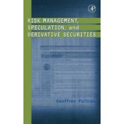Risk Management, Speculation and Derivative Securities by Geoffrey Poitras