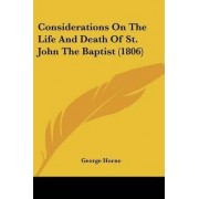Considerations on the Life and Death of St. John the Baptist (1806) by George Horne