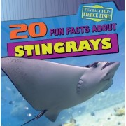 20 Fun Facts about Stingrays by Heather Moore Niver