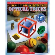 Walter Wick's Optical Tricks by Walter Wick
