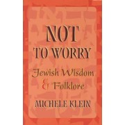 Not to Worry by Michelle Klein
