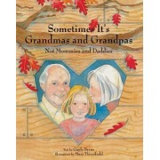 Sometimes it's Grandmas and Grandpas by Gayle Byrne