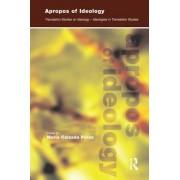 Apropos of Ideology: Translation Studies on Ideology-Ideologies in Translation Studies
