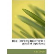 How I Found My Best Friend by H W Kemper