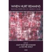 When Hurt Remains by Asaf Rolef Ben-Shahar