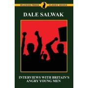 Interviews with Britain's Angry Young Men by Dale Salwak