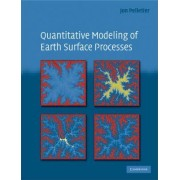 Quantitative Modeling of Earth Surface Processes by Jon D. Pelletier