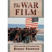 The War Film by Robert Eberwein