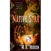 The Native Star by M K Hobson
