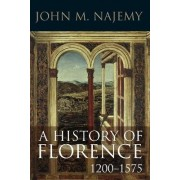 A History of Florence 1200-1575 by John M. Najemy