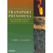 Transport Phenomena by Larry A. Glasgow