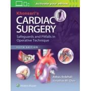 Khonsari's Cardiac Surgery: Safeguards and Pitfalls in Operative Technique by Abbas Ardehali