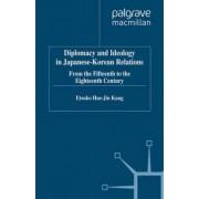 Diplomacy and Ideology in Japanese-Korean Relations by Etsuko Hae-Jin Kang