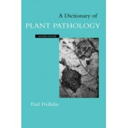 A Dictionary of Plant Pathology by Paul Holliday