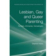 Lesbian, Gay and Queer Parenting by Stephen Hicks
