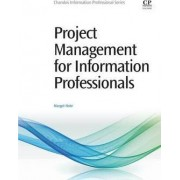 Project Management for Information Professionals by Margot Note