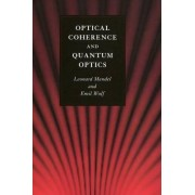 Optical Coherence and Quantum Optics by Leonard Mandel