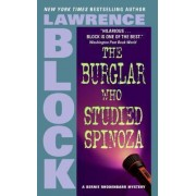 Burglar Who Studiede Spinoza, the by Lawrence Block