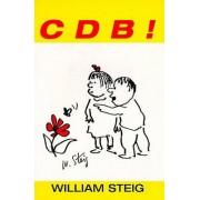C D B! by William Steig