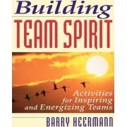 Building Team Spirit by Barry Heermann