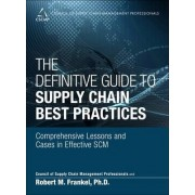 The Definitive Guide to Supply Chain Best Practices by Council of Supply Chain Management Professionals (CSCMP)