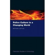 Police Culture in a Changing World by Bethan Loftus
