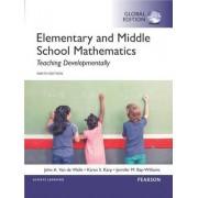 Elementary and Middle School Mathematics: Teaching Developmentally, Global Edition by John A. Van de Walle