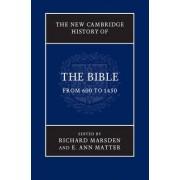 The New Cambridge History of the Bible: Volume 2, from 600 to 1450 by Richard Marsden