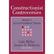 Constructionist Controversies by Gale Miller