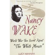 Nancy Wake by Lucy Hannah