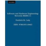 Software and Hardware Engineering: Motorola M68HC11 by Fredrick M. Cady
