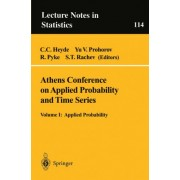 Athens Conference on Applied Probability and Time Series Analysis: Applied Probability in Honor of J.M. Gani Volume I by C. C. Heyde
