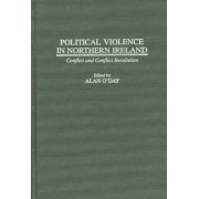 Political Violence in Northern Ireland by Dr. Alan O'Day