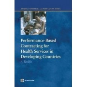 Performance-Based Contracting for Health Services in Developing Countries by Benjamin Loevinsohn