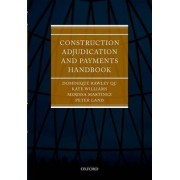 Construction Adjudication and Payments Handbook by Dominique Rawley