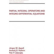 Partial Integral Operators and Integro-Differential Equations by Jurgen Appell