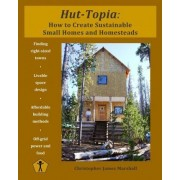 Hut-Topia by Christopher James Marshall