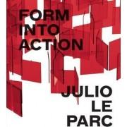 Julio Le Parc - Form into Action by Estrellita B Brodsky