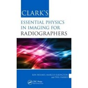 Clark's Essential Physics in Imaging for Radiographers by Ken Holmes