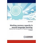 Working Memory Capacity in Second Language Learning by Kyria Finardi