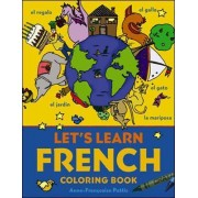 Let's Learn French Coloring Book by Anne-Francoise Pattis