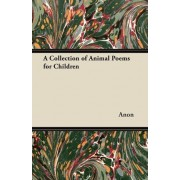 A Collection of Animal Poems for Children by Anon