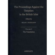 The Proceedings Against the Templars in the British Isles: The Translation Volume 2 by Helen Jane Nicholson